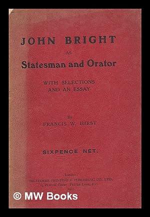 John Bright as statesman and orator /: Bright, John (1811-1889).