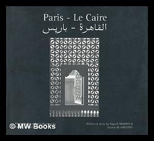 Paris - Le Caire / photographs and introduction, Patrick Longueville ; prefatory texts by ...