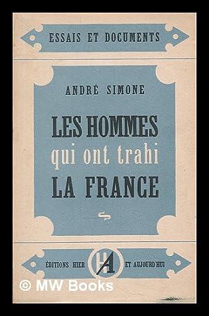Les hommes qui ont trahi la France / Andre Simone ; traduit de l'anglais par Pierre ...