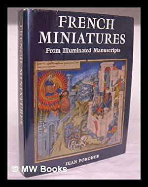 French miniatures from illuminated manuscripts / Jean: Porcher, Jean
