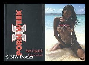 Porn week / by Kate Copstick: Copstick, Kate
