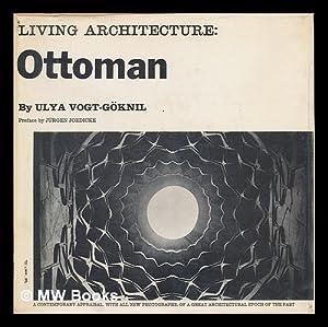 Living architecture: Ottoman / text by Ulya: Vogt-Goknil, Ulya