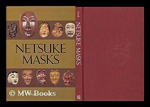 Netsuke Masks / Raymond Bushell: Bushell, Raymond