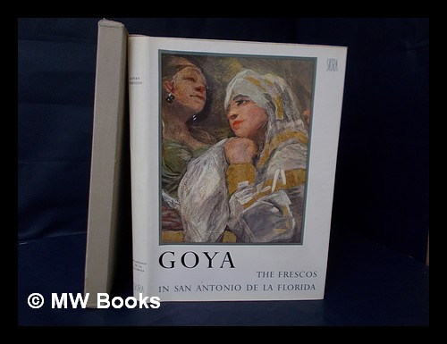 Goya : the Frescos in San Antonio De La Florida in Madrid / Historical and critical study by Enrique Lafuente Ferrari