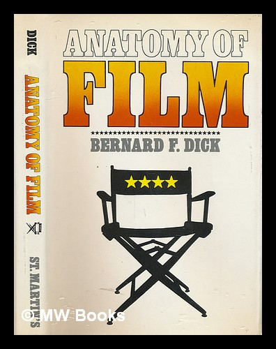 Anatomy Of Film Bernard F Dick By Dick Bernard F New York St