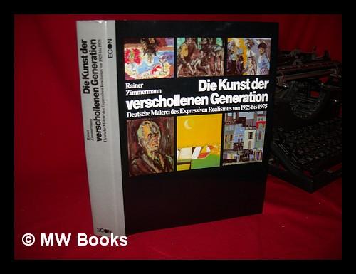 Die Kunst der verschollenen Generation. Deutsche Malerei des Expressiven Realismus von 1925 bis 1975
