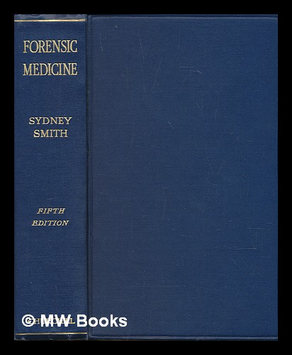 Forensic Medicine A Text Book For Students And Practitioners By Sydney Smith With Introduction By Harvey Littlejohn By Smith Sydney Alfred Littlejohn Harvey 1936 5th Edition Mw Books Ltd