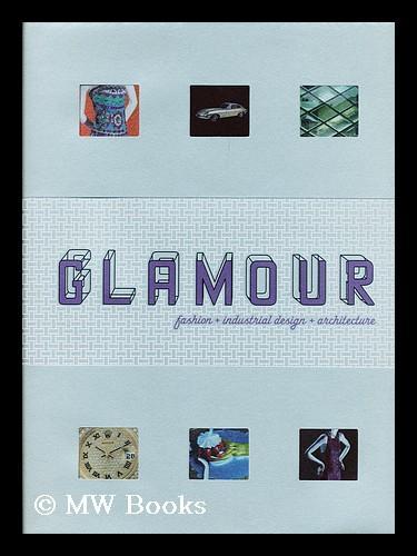 Glamour Fashion Industrial Design Architecture Edited By Joseph Rosa Et Al By Rosa Joseph Ed 2004 First Edition Mw Books Ltd
