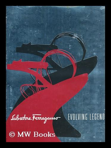 Salvatore Ferragamo : evolving legend 1928-2008 Ferragamo, Salvatore Hardcover An exceptional © fine in an equally fine dw. Particularly and surprisingly well-preserved; tight, bright, clean and especially sharp-cornered. Literal