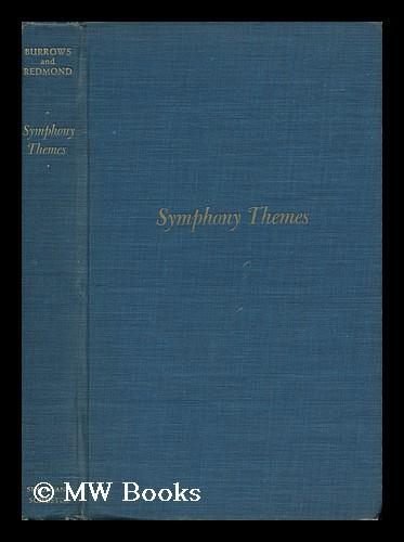Symphony Themes, Compiled by Raymond Burrows [And] Bessie Carroll Redmond with Special Editorial ...