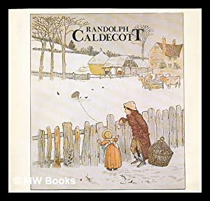Randolph Caldecott, 1846-1886 : a Christmas exhibition of the work of the Victorian book ...