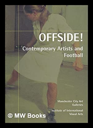 Offside! : contemporary artists and football : Gill, John, curator