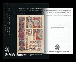 Catalogo dos codices da Livraria de Mao do Mosteiro de Santa Cruz de Coimbra na Biblioteca ...