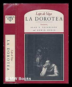La Dorotea / Lope de Vega ; translated and edited by Alan S. Trueblood and Edwin Honig: Vega, ...