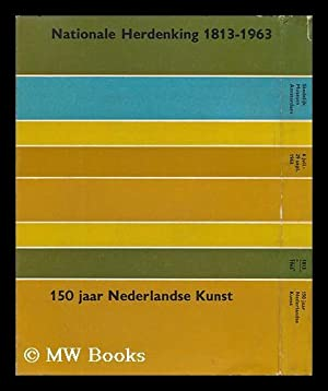 National Herdenking 1813-1963, 150 Jaar Nederlandse Kunst: Stedelijk Museum, Amsterdam