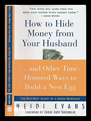 How to Hide Money from Your Husband: Evans, Heidi (1954-)
