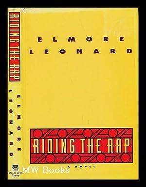 Riding the Rap / Elmore Leonard: Leonard, Elmore (1925-)