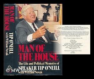 Man of the House : the Life: O'Neill, Thomas Phillip