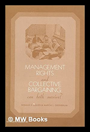 Management rights and collective bargaining : can: Cullen, Donald E.