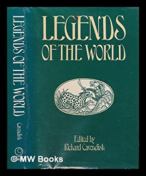 Legends of the world / edited by: Cavendish, Richard (1930-).