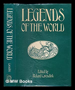 Legends of the world / edited by: Cavendish, Richard (1930-