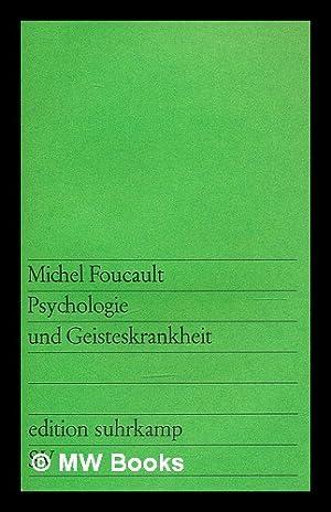 Psychologie und Geisteskrankheit: Foucault, Michel (1926-1984)