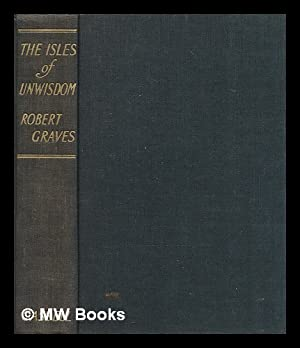 The isles of unwisdom / by Robert: Graves, Robert (1895-1985)