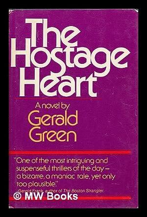 The Hostage Heart : a Novel: Green, Gerald