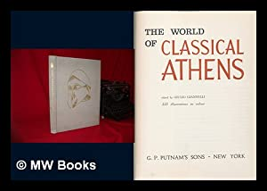 The World of Classical Athens. Edited by Giulio Giannelli. Translated by Walter Darwell. Text by ...
