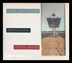 Here and There : Photographs: Ravid, Joyce