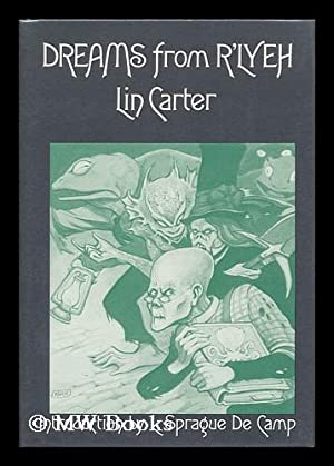 Dreams from R'Lyeh / by Lin Carter ; with an Introd. by L. Sprague De Camp: Carter, Lin