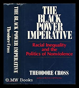 The Black Power Imperative : Racial Inequality: Cross, Theodore L.