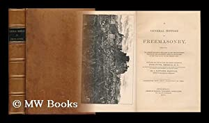 A General History of Freemasonry Based Upon: Rebold, Emmanuel. Brennan,