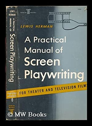 A Practical Manual of Screen Playwriting for: Herman, Lewis (1905-)