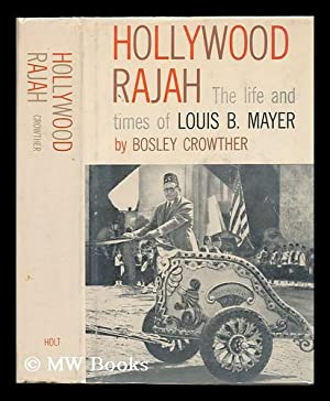 Hollywood Rajah; the Life and Times of: Crowther, Bosley