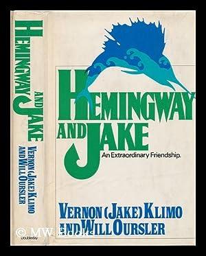 Hemingway and Jake : an Extraordinary Friendship: Klimo, Vernon