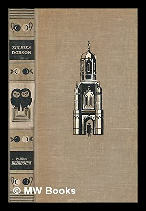 Zuleika Dobson : or, An Oxford love story / by Max Beerbohm : illustrations by George Him: ...