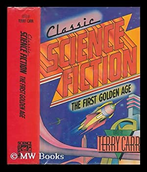 Classic Science Fiction : the First Golden: Carr, Terry (Ed.