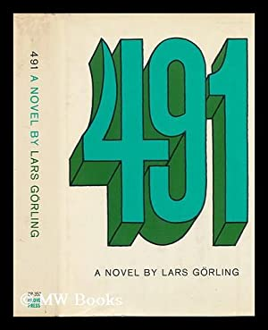 491; a Novel. Translated from the Swedish by Anselm Hollo: Gorling, Lars (1931-)
