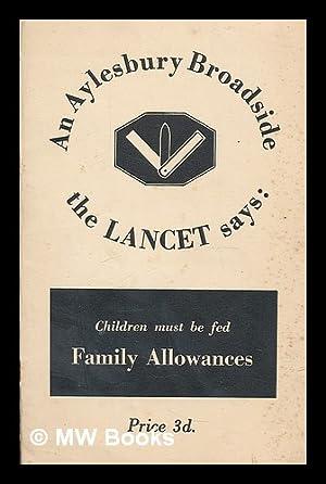 "Family allowances : an Aylesbury broadside ""with: Aylesbury broadsides. Lancet"