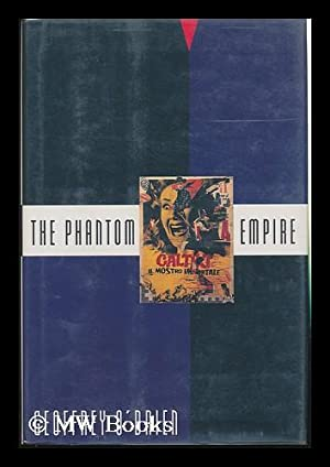 The Phantom Empire / Geoffrey O'Brien: O'Brien, Geoffrey