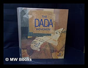 The Dada Movement, 1915-1923 / Marc Dachy - [Uniform Title: Journal Du Mouvement Dada. English...