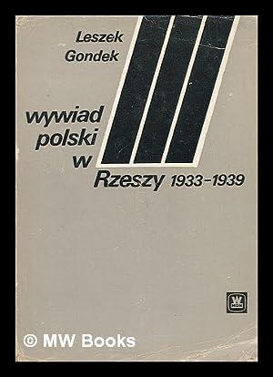 Wywiad polski w Trzeciej Rzeszy, 1933-1939 : Gondek, Leszek