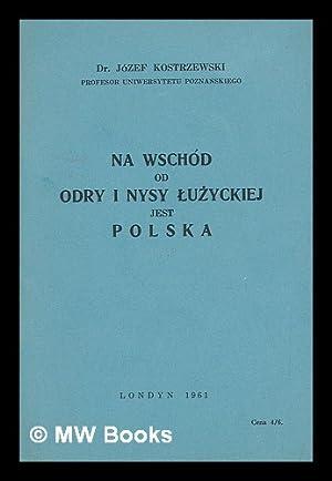 Na wschod od Odry i Nysy Luzyckiej: Kostrzewski, Jozef