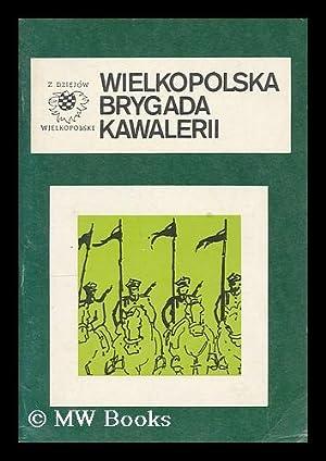 Wielkopolska Brygada Kawalerii / Czeslaw Knoll; Olgierd: Knoll, Czeslaw