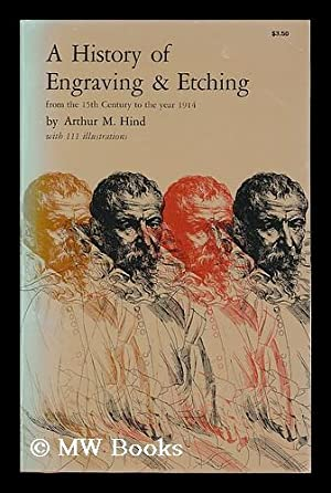 A history of engraving & etching from: Hind, Arthur Mayger