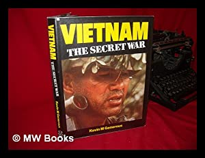 Vietnam : the Secret War / Kevin M. Generous: Generous, Kevin M.
