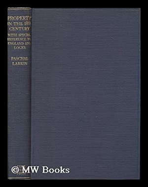 Property in the Eighteenth Century, with Special: Larkin, Paschal (1894-)