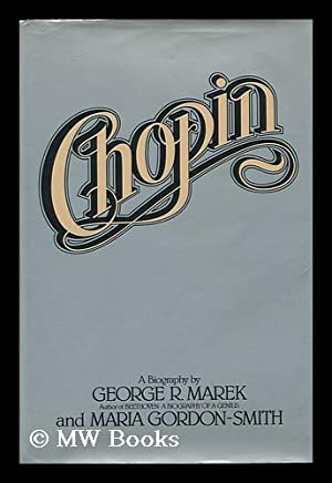 Chopin / George R. Marek, Maria Gordon-Smith: Marek, George Richard