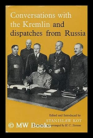 Conversations with the Kremlin and Dispatches from: Kot, Stanislaw (1885-1975)